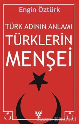 Türk Adının Anlamı Türklerin Menşei