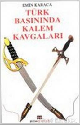 Emin Karaca - Türk Basınında Kalem Kavgaları | Sözcü Kitabevi