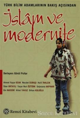 Türk Bilim Adamlarının Bakış Açısından İslam ve Modernite