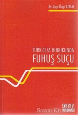 Türk Ceza Hukukunda Fuhuş Suçu