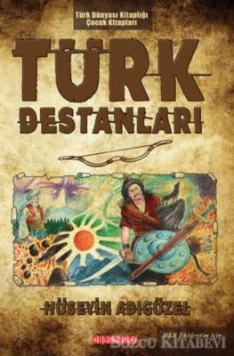 Hüseyin Adıgüzel - Türk Destanları   Sözcü Kitabevi