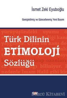 İsmet Zeki Eyuboğlu - Türk Dilinin Etimoloji Sözlüğü | Sözcü Kitabevi