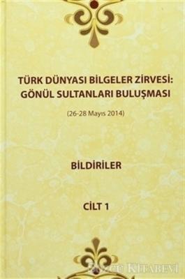 Türk Dünyası Bilgeler Zirvesi : Gönül Sultanları Buluşması (26-28 Mayıs 2014) (3 Cilt Takım)