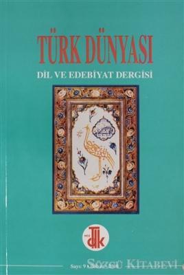 Türk Dünyası Dil ve Edebiyat Dergisi: Bahar 2000/ 9. Sayı - 2000