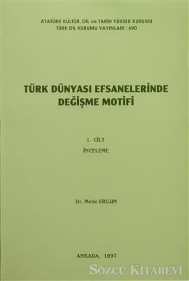 Türk Dünyası Efsanelerinde Değişme Motifi (2 Cilt)