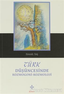 Türk Düşüncesinde Kozmogoni-Kozmoloji