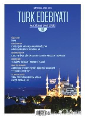 Türk Edebiyatı Dergisi Sayı: 571 Mayıs 2021