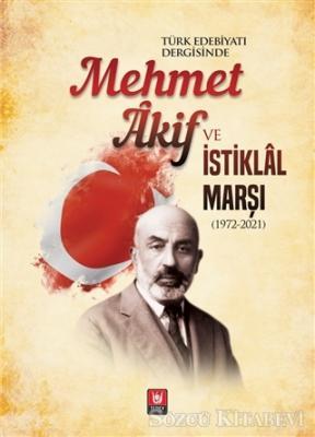 Türk Edebiyatı Dergisinde Mehmet Akif ve İstiklal Marşı