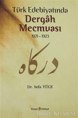 Türk Edebiyatında Dergah Mecmuası 1921 - 1923