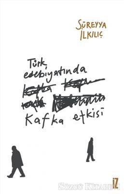 Türk Edebiyatında Kafka Etkisi