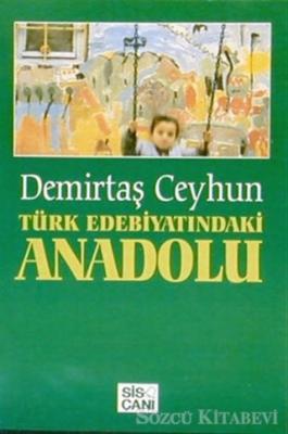 Türk Edebiyatındaki Anadolu