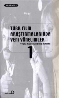 Türk Film Araştırmalarında Yeni Yönelimler 1