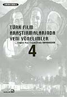 Türk Film Araştırmalarında Yeni Yönelimler 4