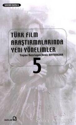 Türk Film Araştırmalarında Yeni Yönelimler 5