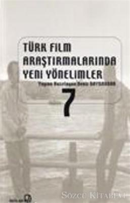 Kolektif - Türk Film Araştırmalarında Yeni Yönelimler 7 | Sözcü Kitabevi