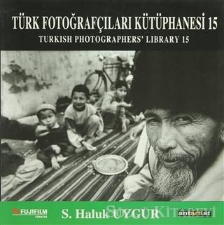S. Haluk Uygur - Türk Fotoğrafçıları Kütüphanesi 15 | Sözcü Kitabevi