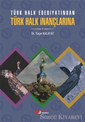 Türk Halk Edebiyatından Türk Halk İnançlarına