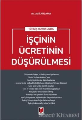 Türk İş Hukukunda İşçinin Ücretinin Düşürülmesi