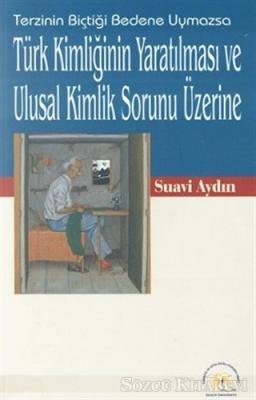 Türk Kimliğinin Yaratılması ve Ulusal Kimlik Sorunu Üzerine