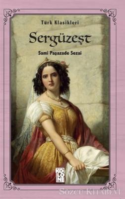 Türk Klasikleri - Sergüzeşt