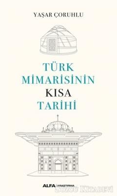 Yaşar Çoruhlu - Türk Mimarisinin Kısa Tarihi | Sözcü Kitabevi