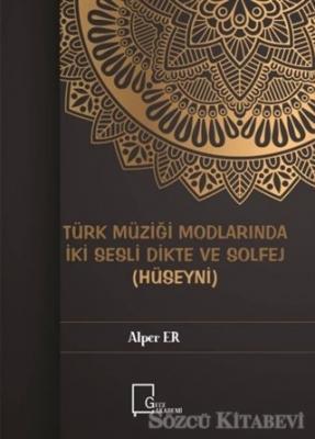 Türk Müziği Modlarında İki Sesli Dikte ve Solfej (Hüseyni)