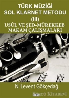 N. Levent Gökçedağ - Türk Müziği Sol Klarnet Metodu - 3 | Sözcü Kitabevi