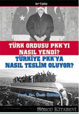 Türk Ordusu PKK'yı Nasıl Yendi?