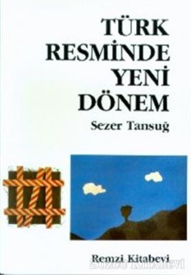 Sezer Tansuğ - Türk Resminde Yeni Dönem   Sözcü Kitabevi