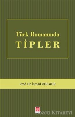Türk Romanında Tipler