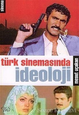 Mesut Uçakan - Türk Sinemasında İdeoloji   Sözcü Kitabevi