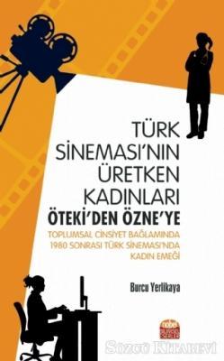 Türk Sineması'nın Üretken Kadınları: Öteki'den Özne'ye