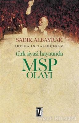 Sadık Albayrak - Türk Siyasi Hayatında MSP Olayı | Sözcü Kitabevi