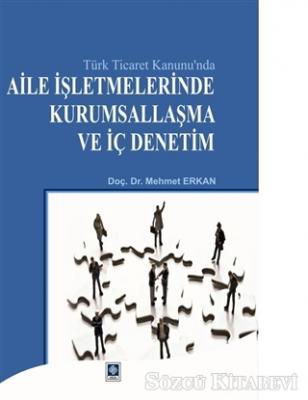 Mehmet Erkan - Türk Ticaret Kanunu'nda Aile İşletmelerinde Kurumsallaşma ve İç Denetim | Sözcü Kitabevi
