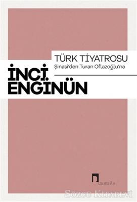 Türk Tiyatrosu - Şinasi'den Turan Oflazoğlu'na