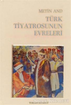 Türk Tiyatrosunun Evreleri