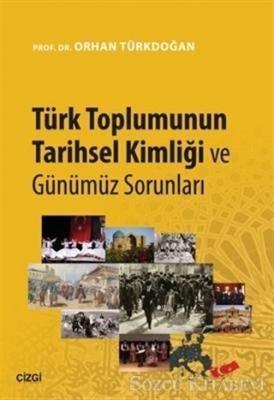 Türk Toplumunun Tarihsel Kimliği ve Günümüz Sorunları