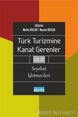Türk Turizmine Kanat Gerenler Cilt 3