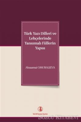 Türk Yazı Dilleri ve Lehçelerinde Yansımalı Fiillerin Yapısı