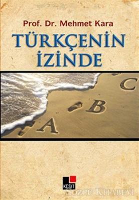 Mehmet Kara - Türkçenin İzinde   Sözcü Kitabevi