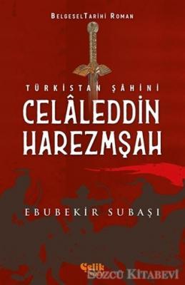 Türkistan Şahini Celaleddin Harezmşah