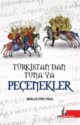 Türkistan'dan Tuna'ya Peçenekler