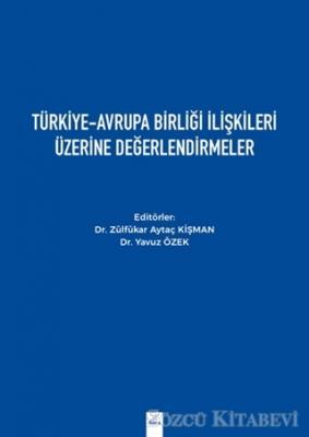 Türkiye-Avrupa Birliği İlişkileri Üzerine Değerlendirmeler