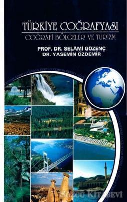 Türkiye Coğrafyası - Türkiye Coğrafi Bölgeler ve Turizm