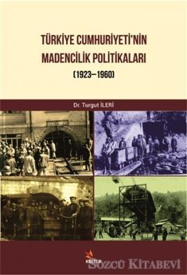 Türkiye Cumhuriyeti Madencilik Politikaları