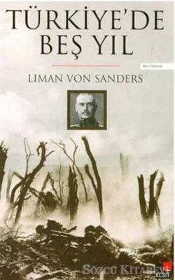 Liman Von Sanders - Türkiye'de Beş Yıl | Sözcü Kitabevi