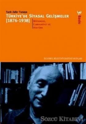 Türkiye'de Siyasal Gelişmeler 1 (1876-1938)  Kanun-ı Esasî ve Meşrutiyet Dönemi