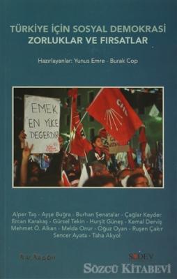 Türkiye İçin Sosyal Demokrasi : Zorluklar ve Fırsatlar