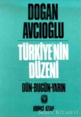 Türkiye'nin Düzeni Dün - Bugün - Yarın