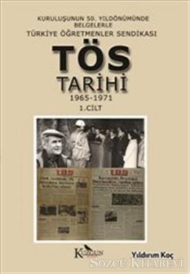 Yıldırım Koç - Türkiye Öğretmenler Sendikası Tarihi 1965-1971 1.Cilt | Sözcü Kitabevi